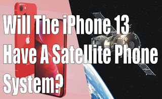 Will The iPhone 13 Have A Satellite Phone System? Know About Satellite Phone