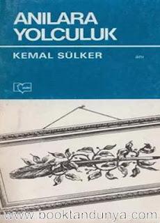 Kemal Sülker - Anılara Yolculuk
