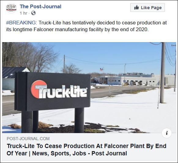 https://l.facebook.com/l.php?u=https%3A%2F%2Fwww.post-journal.com%2Fnews%2Flatest-news%2F2020%2F01%2Ftruck-lite-to-cease-production-at-falconer-plant-by-end-of-year%2F%3Ffbclid%3DIwAR0JF3qqziVwYFwnZZ5--DV5W3AZyMo7821wTuw0od_E8V759o3pyaDGceg&h=AT2dkVDr_V6kKn3-xg8R94laIwZ10bmaAR3276m9s-akFoZc-YFaC7Jq8HexMUojaquUE2Qhk3L7VMShFfpeLjkZxCV0V4d_M5cpuR-QtQBeQvpj9AQy2fTdk69wvXrVA9Nuhmi3xbt0lGaawvWbpQcGq3hKXd6SQFNAWGqas132Co5-wvN8CZcguU_A11RNXXoh52TeFYpOaxVXepJ4GrnK4l0AYWQL5uLXgypn7QXCllRuKOJvp10G73ZB7PEFcz9nfmAxKtZb0obFPz-bmoD7zb-VVP2Sv5f1p9aeF24rJ4sOyHV3T6vvTgAM-MxmjhjwRajIUqm2FalNQEE23VFTZSdHbL5O-la6wXqMORu7c4NvYO97TTx7KNCYGUV9IdQD2rLwjps3ULGljbESnr4BqMmkEPjKPPn3GlDvHOf_CkpfMcBd7qLNscxnijANbQELVkD6O5EkNZoBNLQolGarlxSsjLAIXPrjVraGqNKD0ocrCxkqiO0lxwFi15ekEK-hSYmwMHUmHoklyOakSVrn2hQKA94Vw_35jAiSHuF0RnzvY3izrKqgG_imWfzqDae0XE5ClnktoexhJGDX4w4eFvnyCZ2IJuyJGFVc7fBnVpU3BDI_LvXD6I6mkZhsKanmX7XDeMOLuvS5eEf25gs0QMYCMG51dXkb9Tr05dpYKmsWuG9ZZj1jeS5Rn9TwG5RhJOAzE8CTGTutihK0MN9wnOmh1SguXlRoha7oEx8im3lDn6Vs6LgownCIt6LiWAf7tvF_wFzsEhJD9p3qEcXbllcGmEVbmXSEHHsECccWfEc2cDjodPBXuoXTXsRqYAuhWDcHZY_yd30Doe1SZVpJtlAzmLnGjB6xnxegazu_8BnFpgAtHCAT7_pRty5x