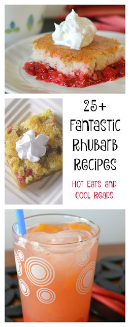 25+ Fantastic Rhubarb Recipes! Great for using up all of that springtime rhubarb in your garden! From Hot Eats and Cool Reads!