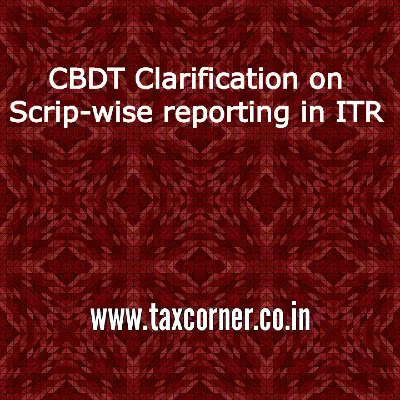 cbdt-clarification-on-scrip-wise-reporting-in-itr
