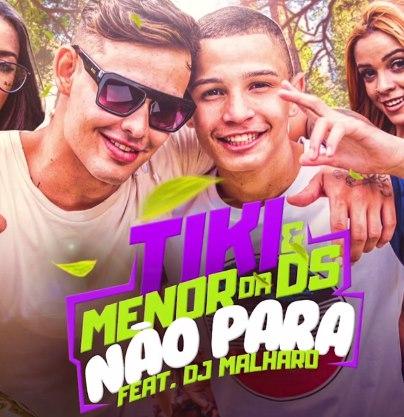 Baixar Não Para MC Tiki e MC Menor da DS feat DJ Malharo Mp3 Gratis