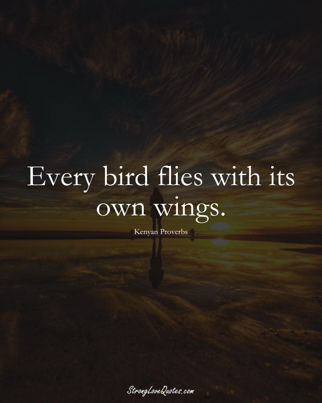 Every bird flies with its own wings. (Kenyan Sayings);  #AfricanSayings