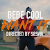VIDEO | BEBE COOL - WANT IT (Official Video) | DOWNLOAD Mp3 SONG
