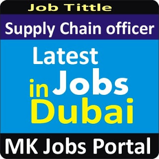 Supply Chain Management Jobs Vacancies In UAE Dubai For Male And Female With Salary For Fresher 2020 With Accommodation Provided | Mk Jobs Portal Uae Dubai 2020