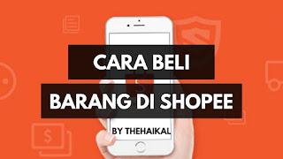 kehidupan manusia mengalami perubahan yang cukup drastis Cara Melakukan Pesanan Barang Di Aplikasi Android Shopee