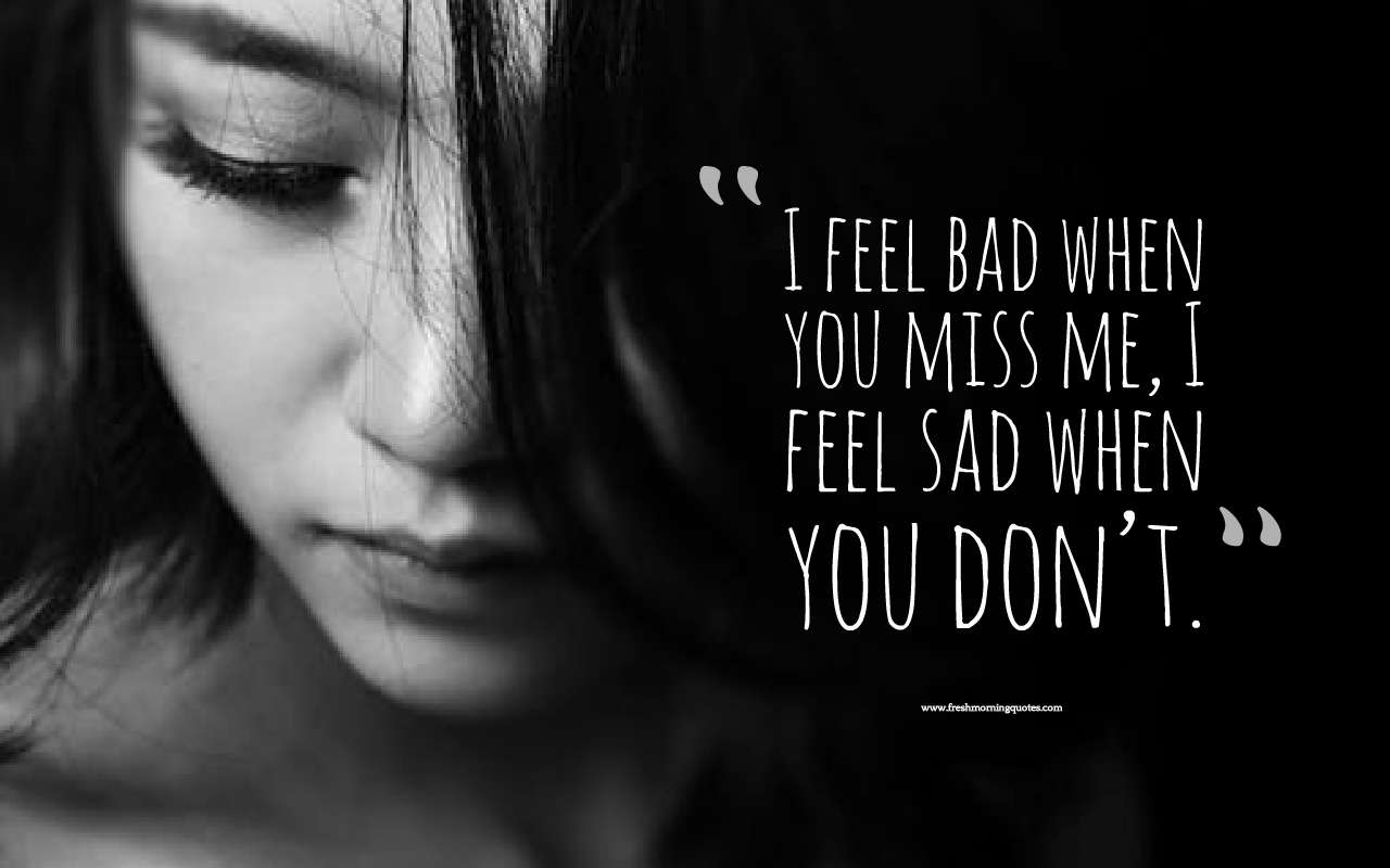 i feel bad when i miss you quotes