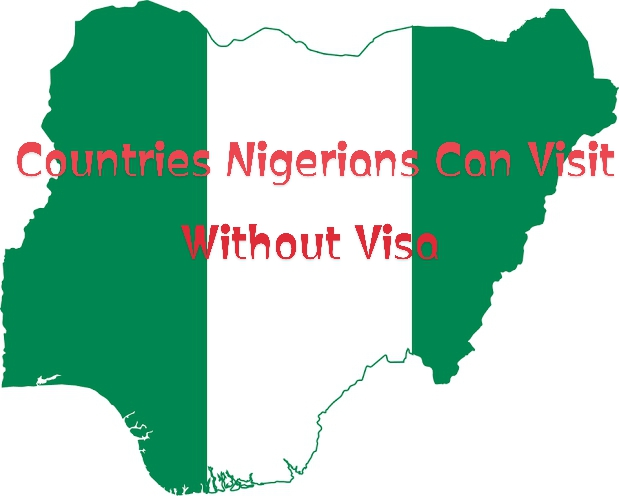 Countries Nigerians Can Visit Without Visa In Europe, Asia, Oceania & Africa
