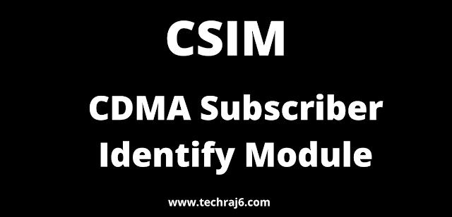 CSIM full form, What is the full form of CSIM