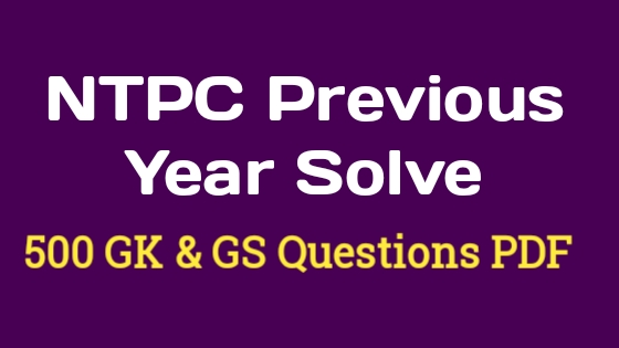 NTPC Previous Year Questions ( GK & GS)  Solve PDF