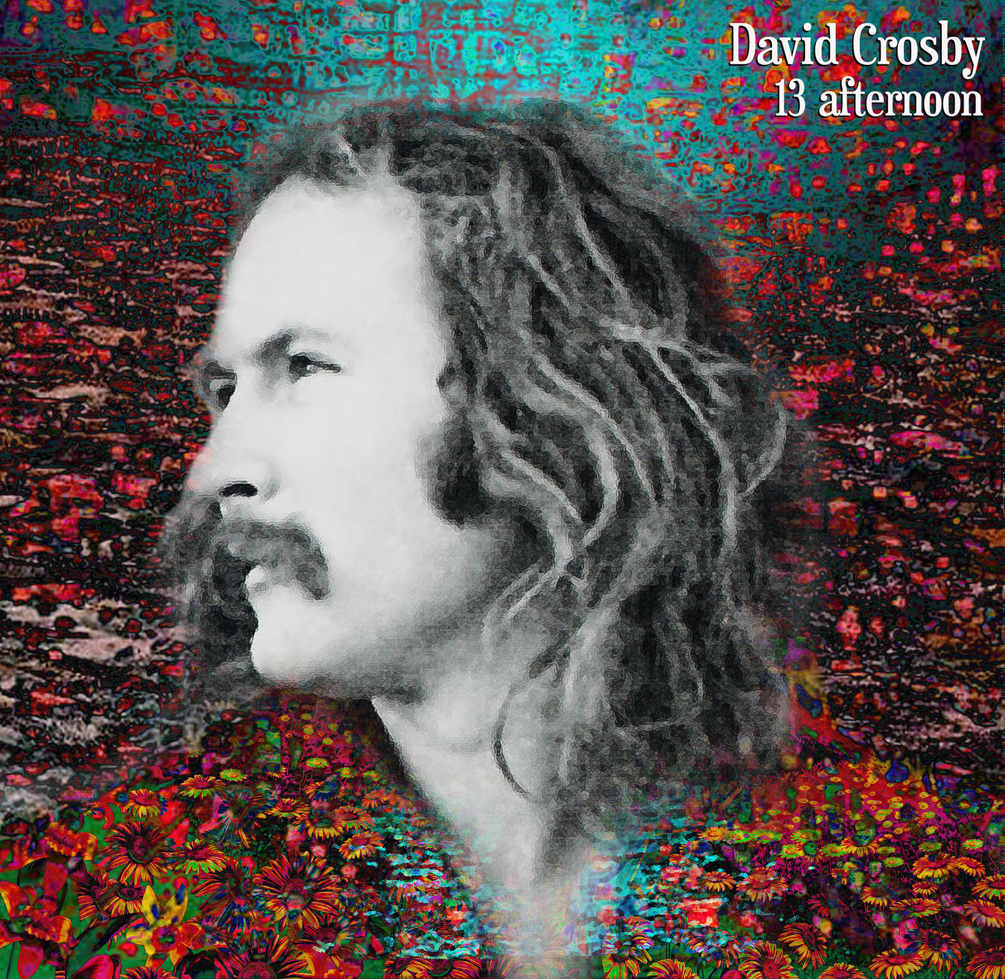 DAVID CROSBY - 13 afternoon