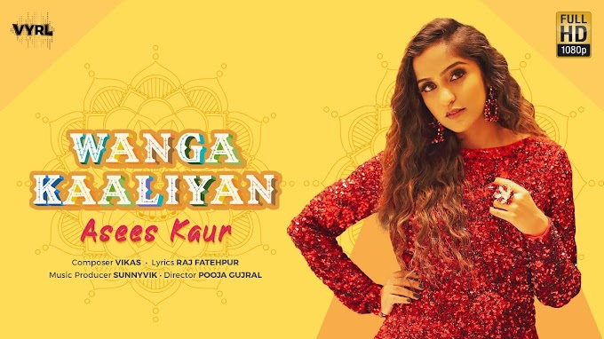 WANGA KAALIYAN SONG LYRICS - ASEES KAUR