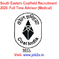 South Eastern Coalfield Recruitment 2020, Full Time Advisor (Medical)