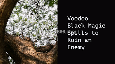 Voodoo Black Magic Spells to Make an Enemy Fail