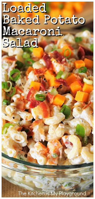Loaded Baked Potato Macaroni Salad ~ Love that classic loaded baked potato combination of sour cream, chives, cheese, and bacon? Enjoy it in a new delicious way in this Loaded Baked Potato Macaroni Salad!  www.thekitchenismyplayground.com