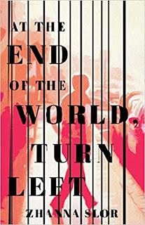 Book Review and GIVEAWAY: At the End of the World, Turn Left, by Zhanna Slor {ends 4/21}
