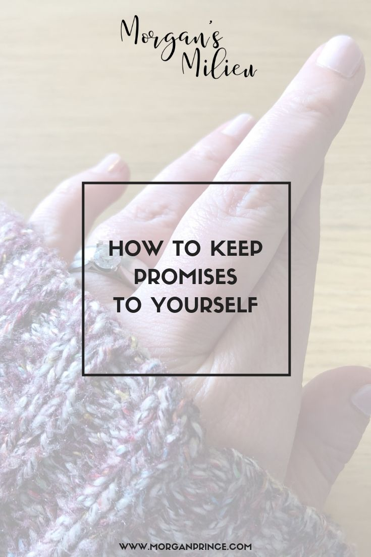 How To Keep Promises To Yourself | I cover why we break promises, and how you can keep those promises to yourself, so you can boost your self confidence!