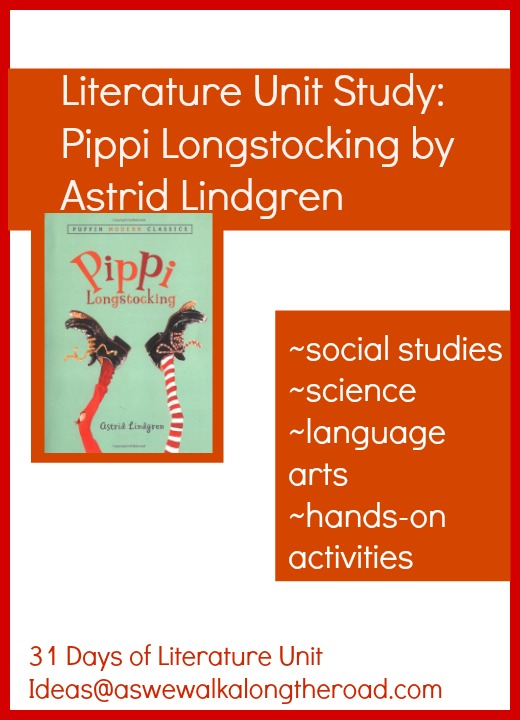 Literature unit study for Pippi Longstocking; social studies, science, and more
