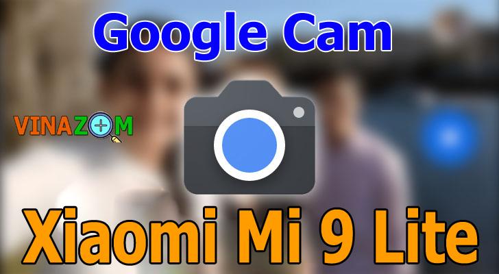 Google Camera cho Xiaomi Mi 9 Lite