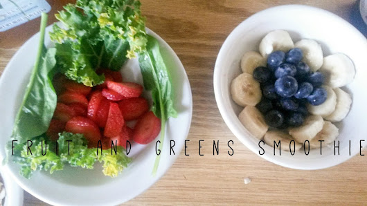 Of Roses and Rebels: Healthy Smoothie for Your Morning: Fruits and Greens
