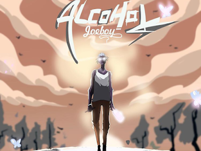 [Music] Joeboy – Alcohol