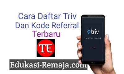 """Kode Referral Triv Terbaru Kode Referral Triv terbaru dan populer saat ini adalah :  """" 4h7yov5xv4m9n """""""