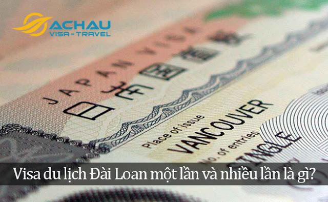 Visa du lịch Đài Loan một lần và nhiều lần là gì?