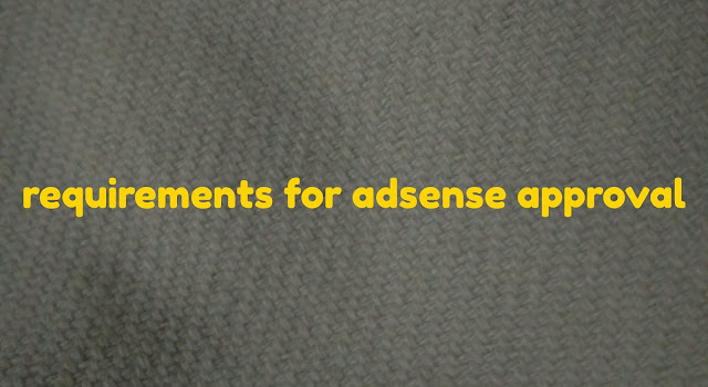 Adsense,requirments,approval