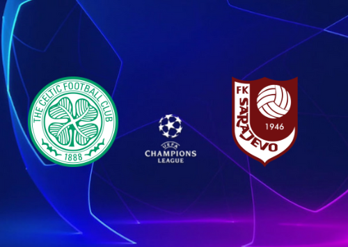 Celtic vs Sarajevo -Highlights 17 July 2019