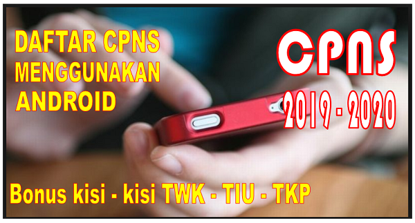 Cara Mudah Daftar CPNS Lewat HP Android] sscn.bkn.go.id