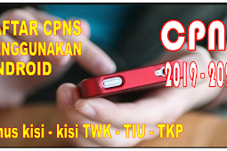 Cara Mudah Daftar CPNS Lewat HP Android 2019 dan Kisi Kisi sial CPNS sscn.bkn.go.id