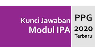 Kunci Jawaban Tes Formatif Modul IPA KB 3 PPG Terbaru 2020