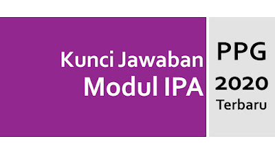 Kunci Jawaban Tes Formatif Modul IPA KB 2  PPG Terbaru 2020