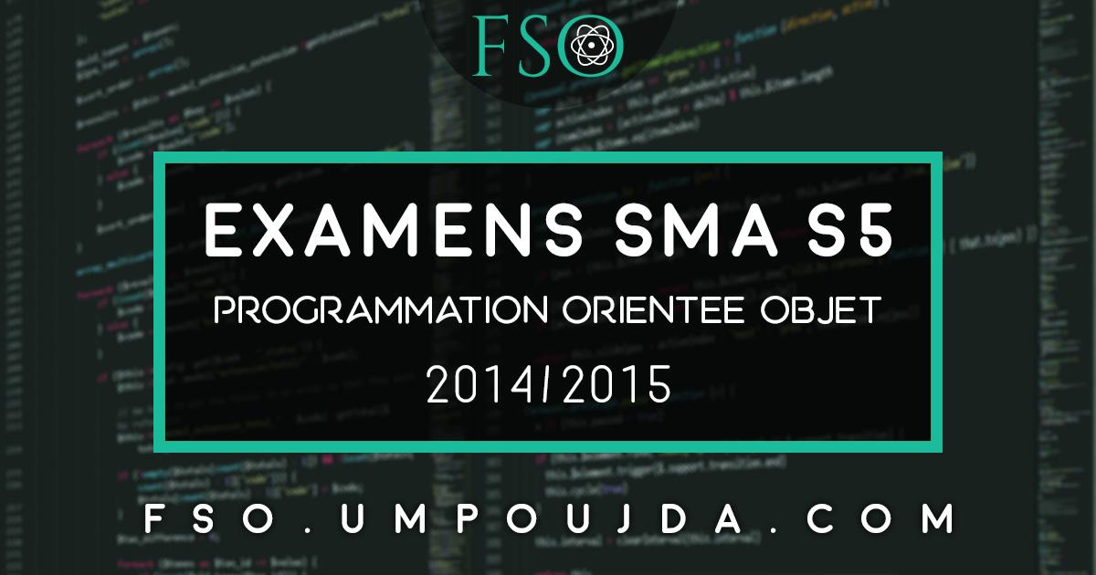 """SMA S5 : Examens Corrigés """"POO"""" 2014/2015"""