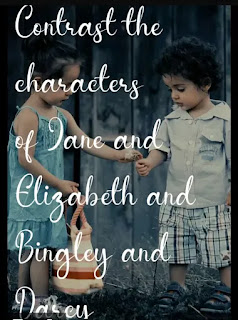 Contrast the characters of Jane and Elizabeth and Bingley and Darcy