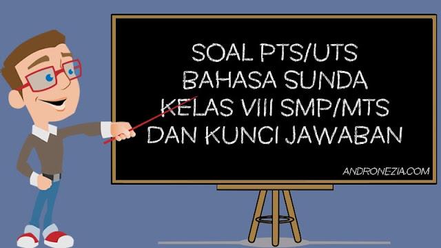 Soal PTS/UTS Bahasa Sunda Kelas 8 Semester 1
