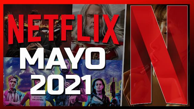Todas las peliculas 2021 y Series 2021, destinados para la plataforma de Netflix Mayo 2021