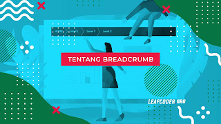 Pengaruh Breadcrumb terhadap SEO di Website Anda by leafcoder