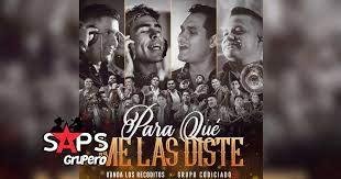 LETRA Para Qué Me Las Diste Banda Los Recoditos ft Grupo Codiciado
