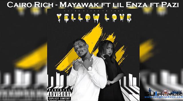 Click Download Cairo Rich - Mayawak ft lil Enza ft Pazi MP3