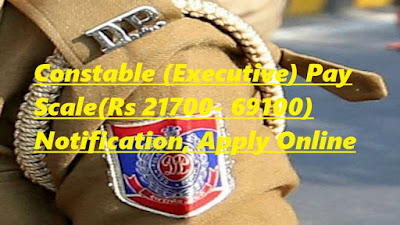 (5846) Delhi Police Constable (Executive) Pay Scale(Rs 21700- 69100) Notification, Apply Online