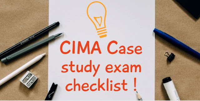 CIMA case study exams checklist - Key things to know