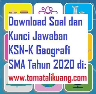 soal kunci jawaban ksn k geografi sma tahun 2020 tingkat kabupaten kota; www..tomatalikuang.com
