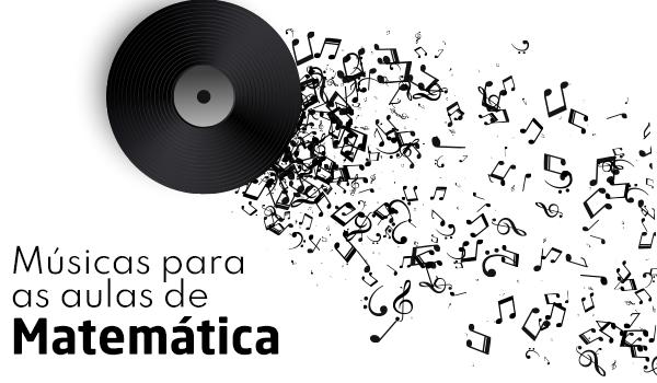 Músicas para as aulas de Matemática