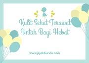 Kulit sehat terawat untuk bayi hebat