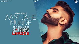Aam Jehe Munde By Parmish Verma - Lyrics