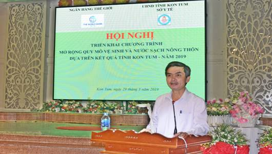 Hội nghị triển khai Chương trình Mở rộng quy mô vệ sinh và nước sạch nông thôn dựa trên kết quả tỉnh Kon Tum năm 2019