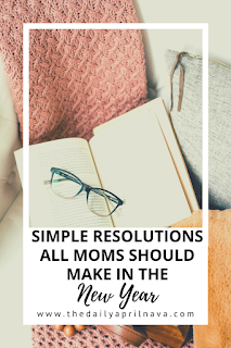 Simple Resolutions All Moms Should Make In The New Year - TheDailyAprilnAva