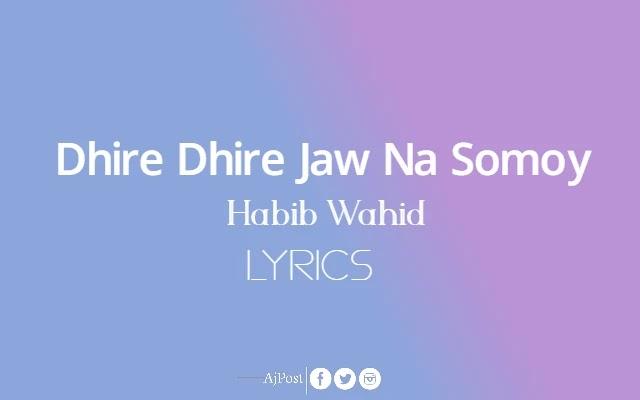 Dhire Dhire Jaw Na Somoy Lyrics