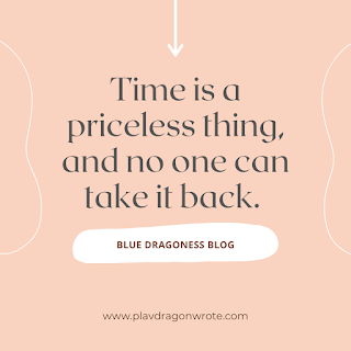 Time is a priceless thing and no one can take it back quotes